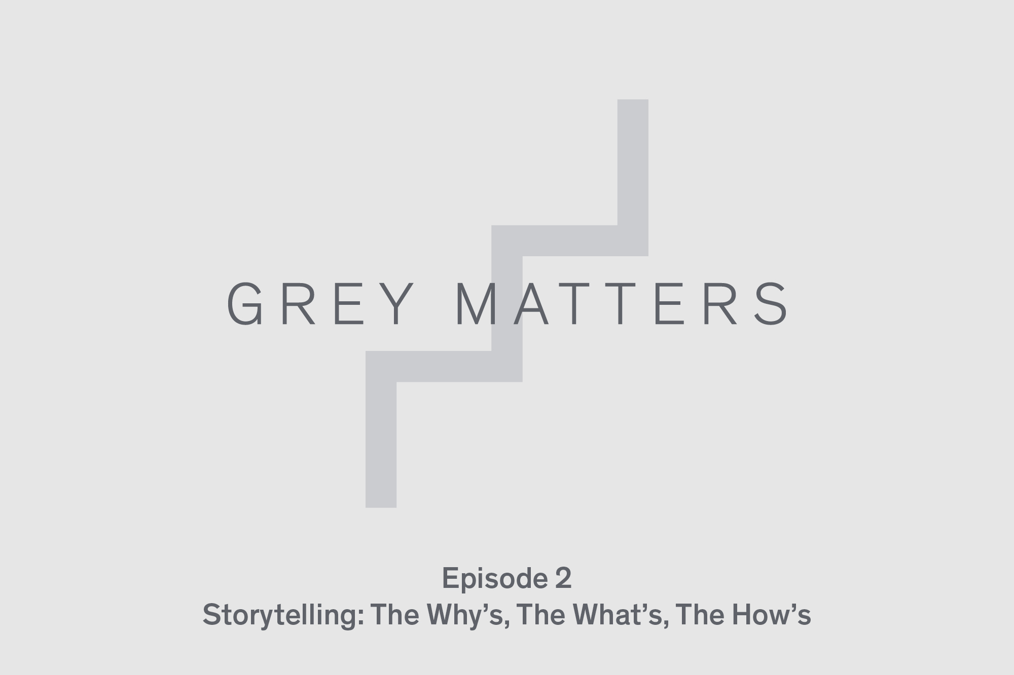Grey Matters Podcast Ep2 2000X1333